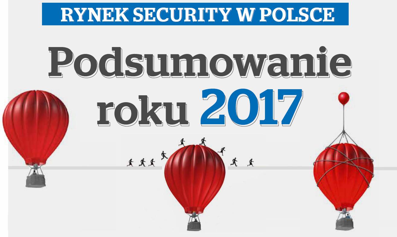 352eaf86d6 Jaki był miniony rok i czego spodziewamy się w 2018 r.  Zapytaliśmy o to  przedstawicieli najważniejszych firm na polskim rynku security.